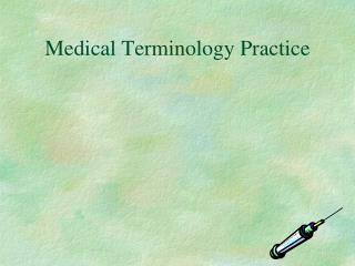 Medical Terminology Practice