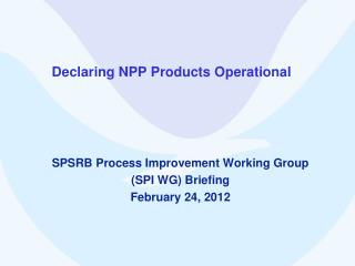 Declaring NPP Products Operational