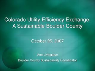 Colorado Utility Efficiency Exchange: A Sustainable Boulder County