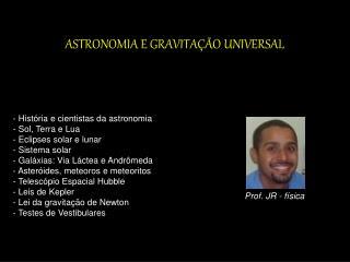 ASTRONOMIA E GRAVITAÇÃO UNIVERSAL