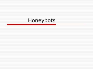 Honeypots