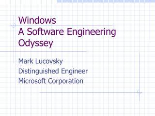 Windows A Software Engineering Odyssey