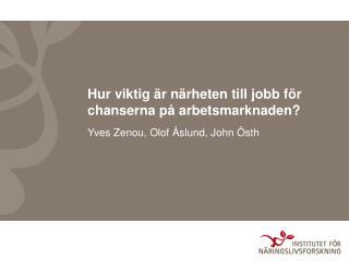 Hur viktig är närheten till jobb för chanserna på arbetsmarknaden?