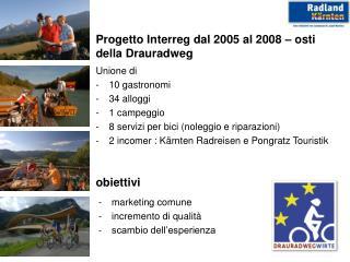 Progetto Interreg dal 2005 al 2008 � osti della Drauradweg