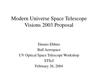Modern Universe Space Telescope Visions 2003 Proposal