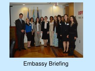 Embassy Briefing