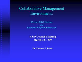 Collaborative Management  Environment: Merging R&D Tracking  and  Electronic Proposal Submission