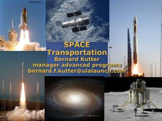 SPACE Transportation Bernard Kutter manager advanced programs bernard.f.kutter@ulalaunch