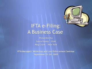 IFTA e-Filing:  A Business Case