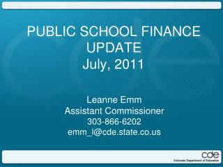 PUBLIC SCHOOL FINANCE UPDATE July, 2011