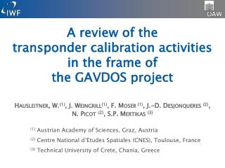 A review of the  transponder calibration activities in the frame of  the GAVDOS project