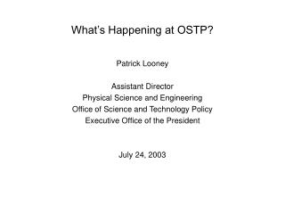 What's Happening at OSTP?