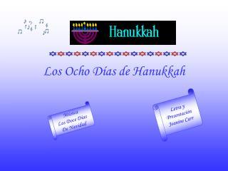 Los Ocho D ías de Hanukkah