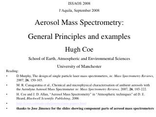ISSAOS 2008 l'Aquila, September 2008 Aerosol Mass Spectrometry:  General Principles and examples