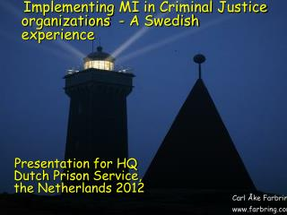 Presentation for HQ Dutch  Prison  Service, the  Netherlands  2012