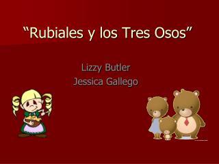 """""""Rubiales y los Tres  Osos"""""""