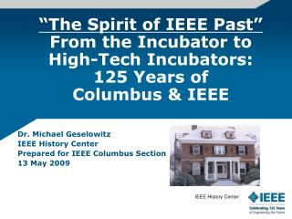 Dr. Michael Geselowitz IEEE History Center Prepared for IEEE Columbus Section 13 May 2009