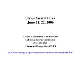 Fermi Award Talks  June 21, 22, 2006