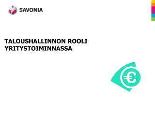 TALOUSHALLINNON ROOLI YRITYSTOIMINNASSA