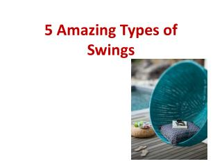 5 Amazing types of Swings to relax