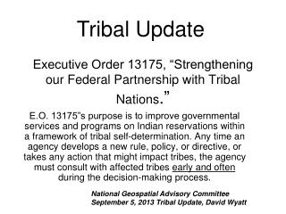 """Executive Order 13175, """"Strengthening our Federal Partnership with Tribal Nations ."""""""