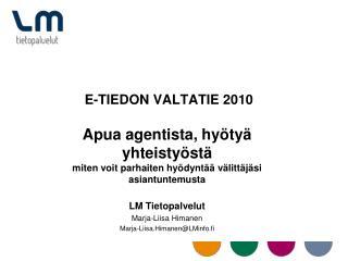 E-TIEDON VALTATIE 2010