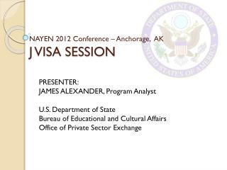 NAYEN 2012 Conference – Anchorage,  AK J VISA SESSION
