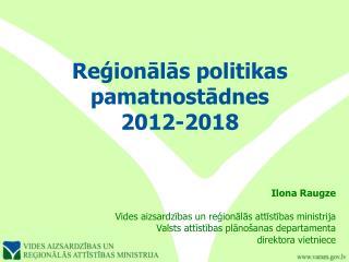 Reģionālās politikas pamatnostādnes  2012-2018