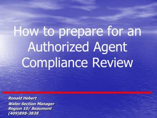 How to prepare for an  Authorized Agent Compliance Review
