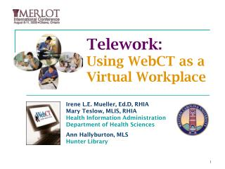 Telework: Using WebCT as a Virtual Workplace