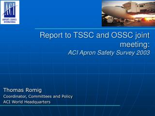 Report to TSSC and OSSC joint meeting:  ACI Apron Safety Survey 2003