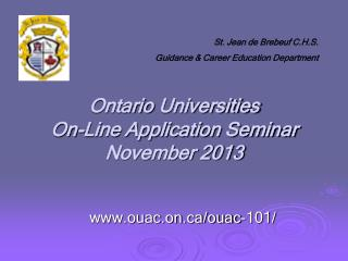 Ontario Universities  On-Line Application Seminar November 2013
