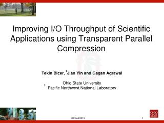 Improving I/O Throughput of Scientific Applications using Transparent Parallel Compression