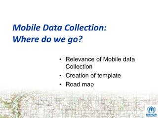 Mobile Data Collection: Where do we go?