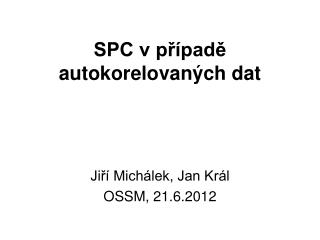 SPC v případě autokorelovaných dat
