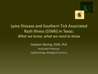 Stephen Waring, DVM, PhD Associate Professor Epidemiology, Biological Sciences