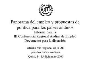 Oficina Sub-regional de la OIT  para los Países Andinos Quito, 14-15 diciembre 2006