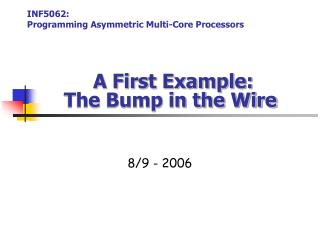 A First Example: The Bump in the Wire