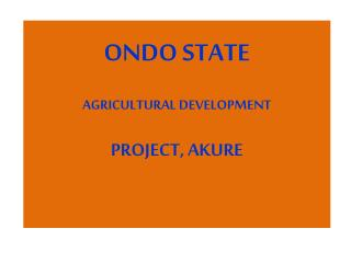 ONDO STATE AGRICULTURAL DEVELOPMENT  PROJECT, AKURE