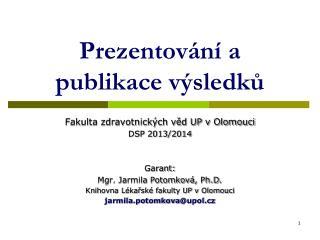 Prezentování a publikace výsledků