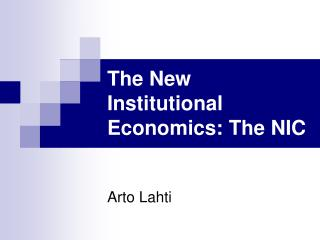 The New Institutional Economics:  The NIC