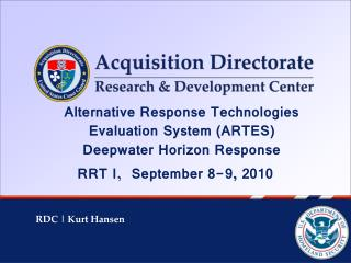 Alternative Response Technologies Evaluation System (ARTES) Deepwater Horizon Response