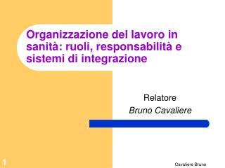 Organizzazione del lavoro in sanità: ruoli, responsabilità e sistemi di integrazione