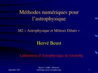 Méthodes numériques pour l'astrophysique M2 « Astrophysique et Milieux Dilués »