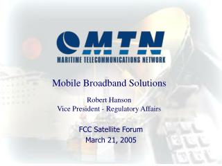 FCC Satellite Forum March 21, 2005