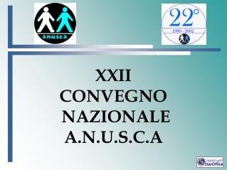 XXII  CONVEGNO NAZIONALE A.N.U.S.C.A