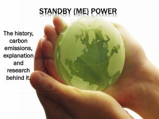 Standby {me} Power