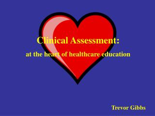 Clinical Assessment: at the heart of healthcare education