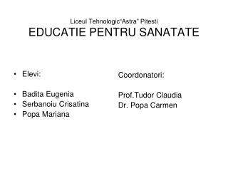 """Liceul Tehnologic """"Astra"""" Pitesti EDUCATIE PENTRU SANATATE"""