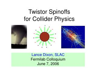 Twistor Spinoffs  for Collider Physics